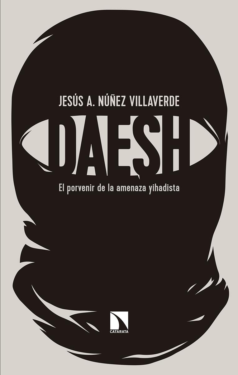 Dáesh El porvenir de la amenza yihadista